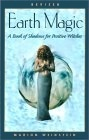 Earth Magic: A Book of Shadows for Positive Witches