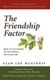 The Friendship Factor: How to Get Closer to the People You Care for