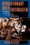Revolutionary Multiculturalism: Pedagogies Of Dissent For The New Millennium