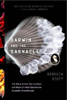 Darwin and the Barnacle: The Story of One Tiny Creature and History's Most Spectacular Scientific Breakthrough