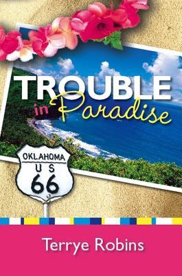 Trouble in Paradise by Terrye Robins
