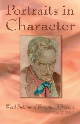 Portraits in Character: Word Pictures of Exceptional Persons