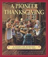 A Pioneer Thanksgiving by Barbara Greenwood