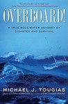Overboard!: A True Blue-water Odyssey of Disaster and Survival