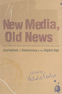 New Media, Old News by Natalie Fenton