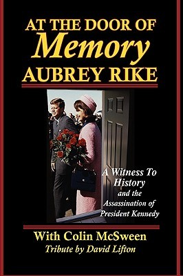 At the Door of Memory, Aubrey Rike and the Assassination of President Kennedy