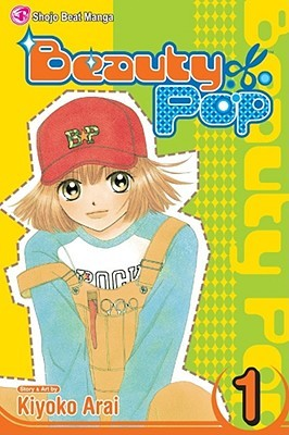 Beauty Pop, Vol. 1 by Kiyoko Arai