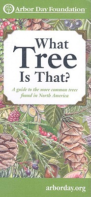 What Tree Is That? by Arbor Day Foundation