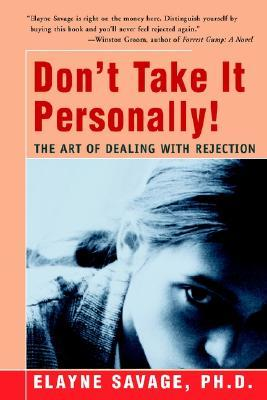 Don't Take It Personally! by Elayne Savage