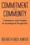 Commitment and Community: Communes and Utopias in Sociological Perspective
