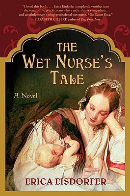 The Wet Nurse's Tale by Erica Eisdorfer