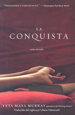 La Conquista by Yxta Maya Murray