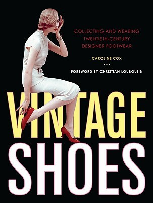 Vintage Shoes by Caroline Cox
