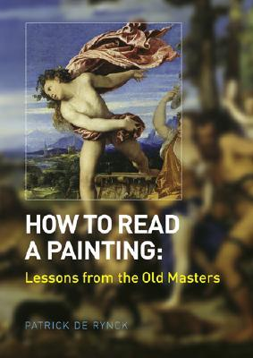 How to Read a Painting by Patrick De Rynck