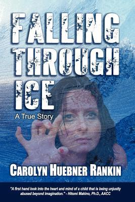 Falling Through Ice by Carolyn Huebner Rankin