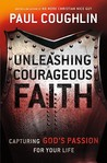 Unleashing Courageous Faith: The Hidden Power of a Man's Soul