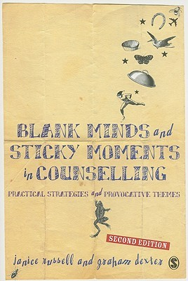 Blank Minds and Sticky Moments in Counselling by Janice Russell