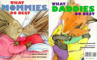 What Mommies Do Best / What Daddies Do Best by Laura Joffe Numeroff