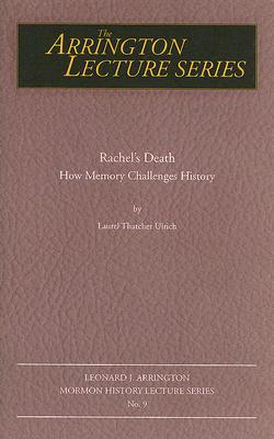 Rachel's Death by Laurel Thatcher Ulrich