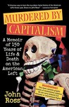 Murdered by Capitalism: A Memoir of 150 Years of Life and Death on the American Left