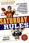 Saturday Rules: Why College Football Outpasses, Outclasses, and Flat-Out Surpasses the NFL