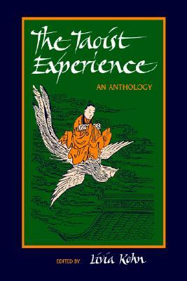 The Taoist Experience (Suny Series in Chinese Philosophy & Culture): An Anthology (SUNY Series in Chinese Philosophy and Culture)