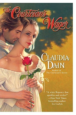 The Courtesan's Wager by Claudia Dain