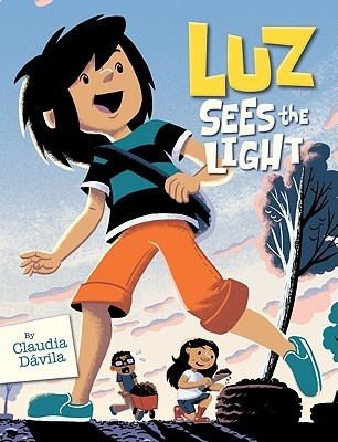 Luz Sees the Light by Claudia Davila