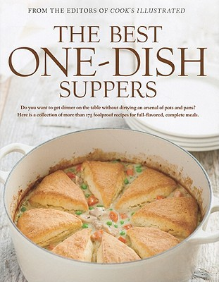 The Best One-Dish Suppers: A Best Recipe Classic