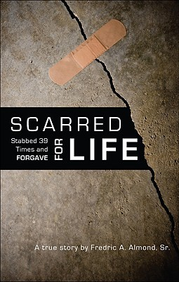 Scarred for Life by Fredric A. Almond Sr.