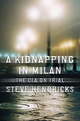 A Kidnapping in Milan by Steve Hendricks