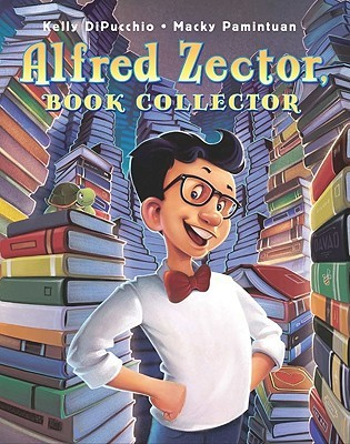 Alfred Zector, Book Collector by Kelly DiPucchio