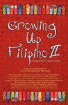 Growing Up Filipino II by Cecilia Manguerra Brainard