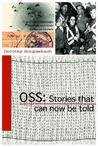 OSS: Stories That Can Now Be Told
