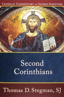Second Corinthians by Thomas D. Stegman