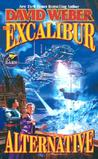 The Excalibur Alternative (Earth Legions, #3)
