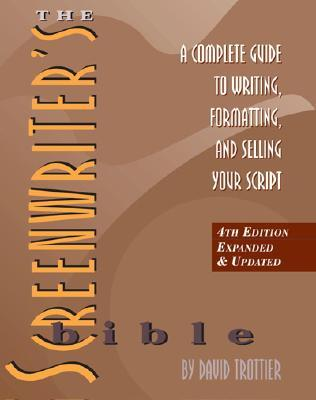 Screenwriter's Bible by David Trottier