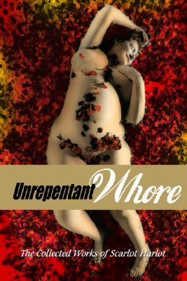 Unrepentant Whore by Carol Leigh