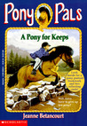 A Pony for Keeps (Pony Pals, #2)