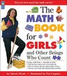 The Math Book for Girls: and Other Beings Who Count (Books for Girls)