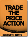 Trade the Price Action - Forex Trading System by Laurentiu Damir