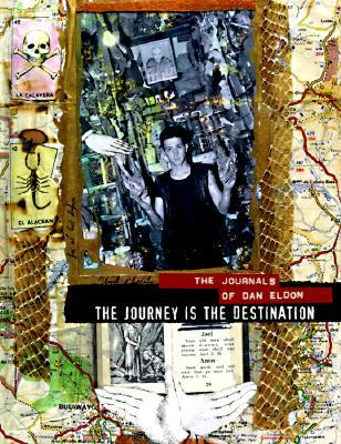 The Journey is the Destination by Dan Eldon