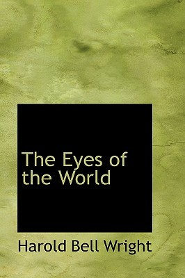 The Eyes of the World by Harold Bell Wright