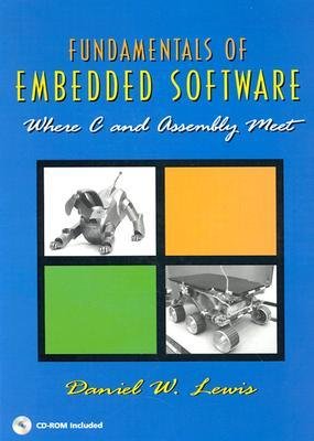 Fundamentals of Embedded Software by Daniel W. Lewis