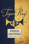 Tiger Rag: A Novel