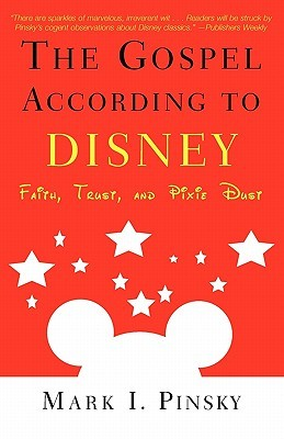 Gospel According to Disney by Mark I. Pinsky