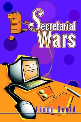 Secretarial Wars by Linda Gould