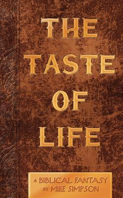 The Taste of Life by Mike  Simpson