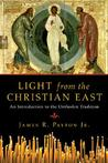 Light from the Christian East by James R. Payton Jr.