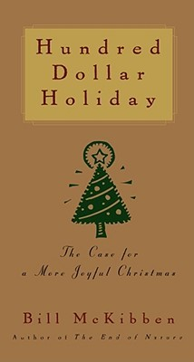 Hundred Dollar Holiday by Bill McKibben